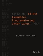 64-Bit Assembler Programmierung unter Linux