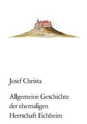 Allgemeine Geschichte der ehemaligen Herrschaft Eichheim