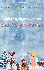 Takis Engelgeschichten: Eine Weihnachtsreise