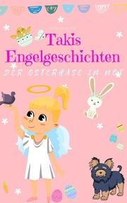 Takis Engelgeschichten: Der Osterhase in Not