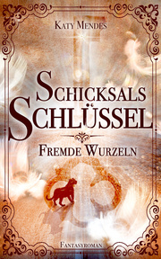 Schicksalsschlüssel: Fremde Wurzeln - Bd.2