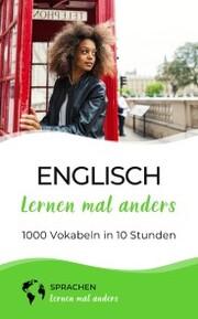Englisch lernen mal anders - 1000 Vokabeln in 10 Stunden