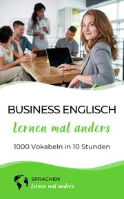 Business Englisch lernen mal anders - 1000 Vokabeln in 10 Stunden