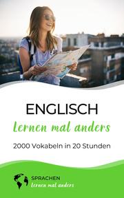 Englisch lernen mal anders - 2000 Vokabeln in 20 Stunden