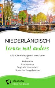 Niederländisch lernen mal anders - Die 100 wichtigsten Vokabeln