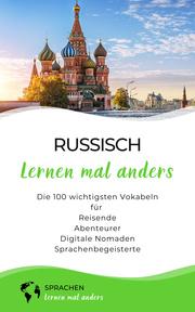Russisch lernen mal anders - Die 100 wichtigsten Vokabeln