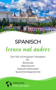 Spanisch lernen mal anders - Die 100 wichtigsten Vokabeln