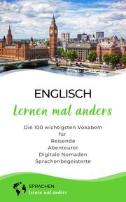 Englisch lernen mal anders - Die 100 wichtigsten Vokabeln