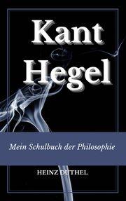 Mein Schulbuch der Philosophie Kant, Hegel