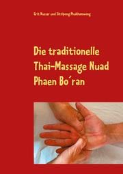 Die traditionelle Thai-Massage Nuad Phaen Bo'ran