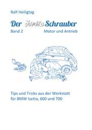 Der Isettaschrauber, Band 2: Motor und Antrieb