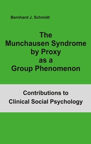 The Munchausen Syndrome by Proxy as a Group Phenomenon