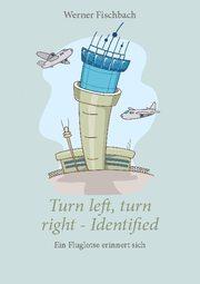 Turn left, turn right, identified - Ein Fluglotse erinnert sich