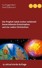 Der Prophet Jakob Lorber verkündet bevorstehende Katastrophen und das wahre Christentum