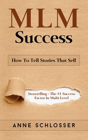 MLM Success: How To Tell Stories That Sell