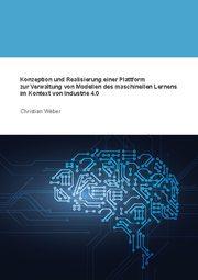 Konzeption und Realisierung einer Plattform zur Verwaltung von Modellen des maschinellen Lernens im Kontext von Industrie 4.0