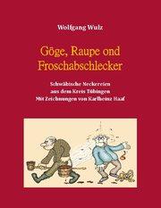 Gôge, Raupe ond Froschabschlecker