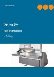 Dipl. Ing. (FH) Papierschneiden