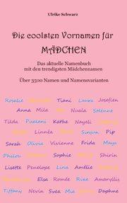 Die 3500 coolsten Vornamen für Mädchen - Das aktuelle Namenbuch mit den trendigsten Mädchennamen - Cover
