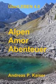 Alpen - Amor - Abenteuer