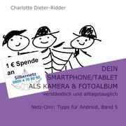 Dein Smartphone/Tablet als Kamera und Fotoalbum - verständlich und alltagstauglich