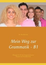Mein Weg zur Grammatik - B1