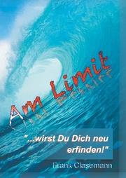 Am Limit '...wirst Du Dich neu erfinden!'