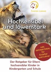 Hochsensibel und löwenstark
