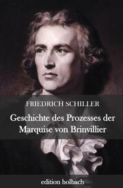 Geschichte des Prozesses der Marquise von Brinvillier
