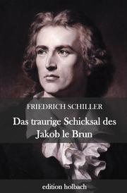 Das traurige Schicksal des Jakob le Brun