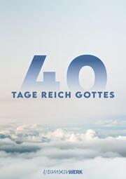 40 Tage Reich Gottes