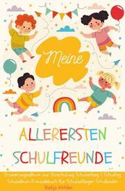 Meine allerersten Schulfreunde Erinnerungsalbum zur Einschulung Schulanfang 1. Schultag Schulalbum Freundebuch für Schulanfänger Schulkinder