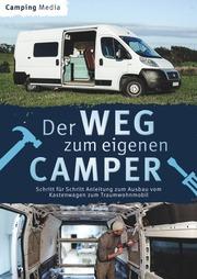 Der Weg zum eigenen Camper