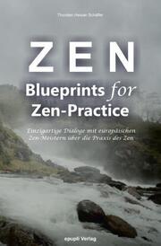 Zen - Blueprints for Zen-Practice