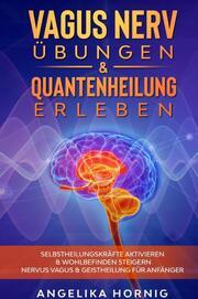 Vagus Nerv Übungen & Quantenheilung erleben