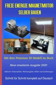 Freie Energie Magnetmotor selber bauen