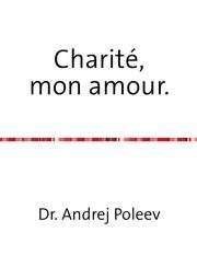 Charité, mon amour.