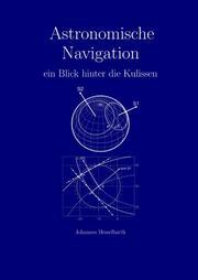 Astronomische Navigation - ein Blick hinter die Kulissen