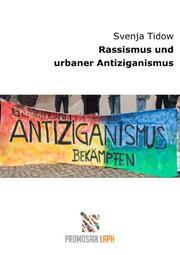 Rassismus und urbaner Antiziganismus