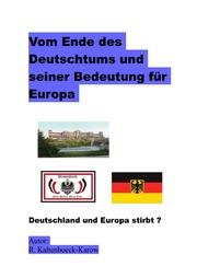 Vom Ende des Deutschtums und seiner Bedeutung für Europa