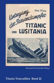 Untergang der Riesendampfer Titanic und Lusitania