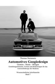 Automotives Googiedesign / Gestern - Heute - Morgen (German Edition)