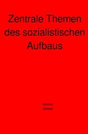 Zentrale Themen des sozialistischen Aufbaus