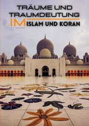 Träume und Traumdeutung im Islam und Koran