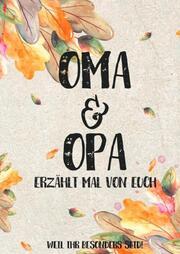 Oma & Opa - erzählt mal von euch: Weil ihr besonders seid!