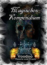 Magisches Kompendium - Voodoo - Theorie und Praxis