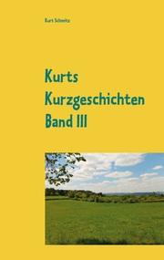 Kurts Kurzgeschichten Band III