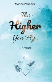 The Higher You Fly ...