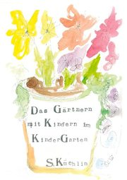 Das Gärtnern mit Kindern im KinderGarten