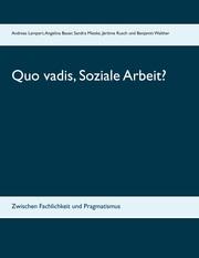 Quo vadis, Soziale Arbeit?